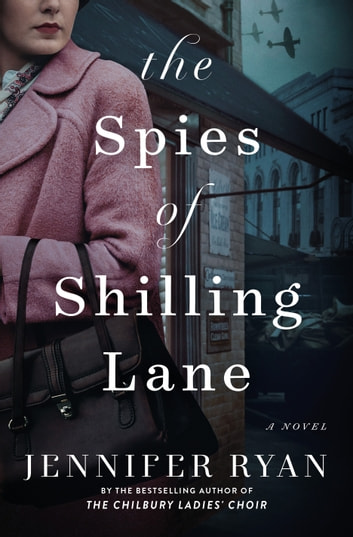 The Spies of Shilling Lane - A Novel ebook by Jennifer Ryan