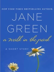 A Walk in the Park - A Short Story ebook by Jane Green