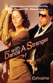 One Dance With A Stranger ebook by Ju Ephraime