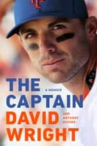 The Captain - A Memoir ebook by David Wright, Anthony DiComo