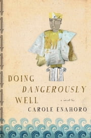 Doing Dangerously Well ebook by Carole Enahoro