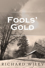 Fools' Gold ebook by Richard Wiley