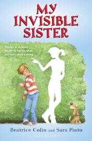 My Invisible Sister ebook by Sara Pinto,Beatrice Colin,Sara Pinto