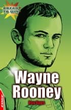 Wayne Rooney - EDGE - Dream to Win ebook by Roy Apps, Chris King
