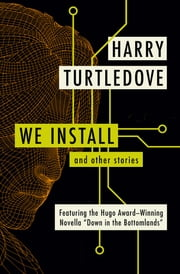 We Install - And Other Stories ebook by Harry Turtledove
