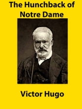 The Hunchback of Notre Dame - Notre Dame de Paris ebook by Victor Hugo