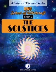 The Solstices. Year 1. A Wiccan Themed Series. ebook by BWS