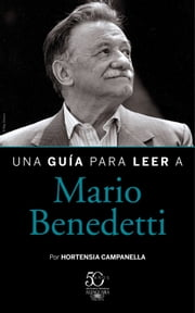 Una guía para leer a Mario Benedetti ebook by Kobo.Web.Store.Products.Fields.ContributorFieldViewModel