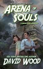 Arena of Souls- A Brock Stone Adventure - Brock Stone Adventures, #1 ebook by