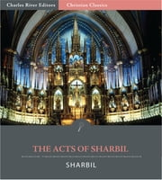 The Acts of Sharbil ebook by Sharbil, B.P. Pratten