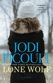 Lone Wolf - A Novel ebook by Jodi Picoult