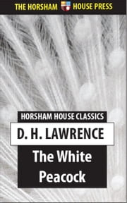 The White Peacock ebook by D. H. Lawrence