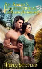 An Angel's Unintentional Entanglement ebook by Tena Stetler
