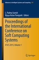 Proceedings of the International Conference on Soft Computing Systems ebook by L. Padma Suresh,Bijaya Ketan Panigrahi