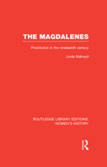 The Magdalenes - Prostitution in the Nineteenth Century 電子書 by Linda Mahood
