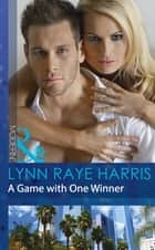 A Game with One Winner (Mills & Boon Modern) (Scandal in the Spotlight, Book 5) ebook by Lynn Raye Harris