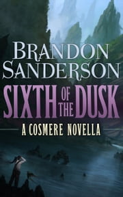 Sixth of the Dusk ebook by Brandon Sanderson