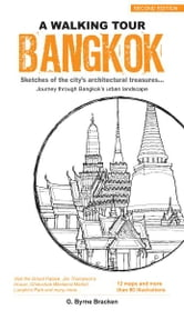 A Walking Tour Bangkok - Sketches of the city's architectural treasures ebook by Gregory Bryne Bracken