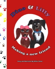 Dino & Lilly: Making a New Friend ebook by Athina Simon