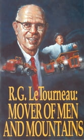 Mover Of Men & Mountains ebook by R. G. G. LeTourneau