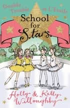 School for Stars: Double Trouble at L'Etoile - Book 5 eBook by Holly and Kelly Willoughby