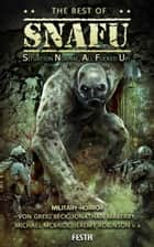 The Best Of SNAFU - Military Horror eBook by Jeremy Robinson, Jonathan Maberry, Amanda J. Spedding,...