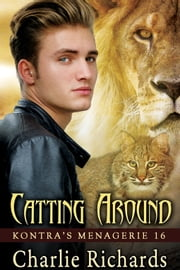Catting Around - Book 16 ebook by Charlie Richards