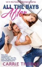 All the Days After: 1st in the Foothills Romance Series ebook by