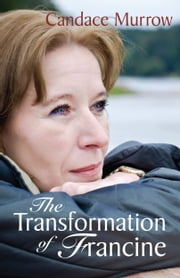 The Transformation of Francine ebook by Candace Murrow
