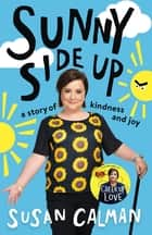 Sunny Side Up - a story of kindness and joy ebook by Susan Calman