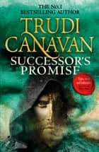 Successor's Promise - Book 3 of Millennium's Rule ebook by Trudi Canavan