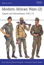 Modern African Wars (2) - Angola and Mozambique 1961–74 ebook by Peter Abbott,Ronald Volstad