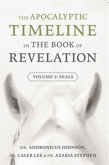 The apocalyptic timeline in the book of revelation ebook by the apocalyptic timeline in the book of revelation volume 1 seals ebook by andronicus fandeluxe PDF