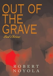 Out of the Grave ebook by Robert Noyola