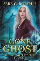 Gone Ghost ebook by Sara C. Roethle