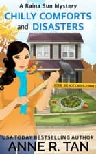 Chilly Comforts and Disasters - A Chinese Cozy Mystery ebook by Anne R. Tan