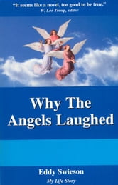Why The Angels Laughed ebook by Eddy Swieson