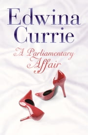 A Parliamentary Affair ebook by Edwina Currie