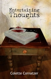 Entertaining Thoughts ebook by Colette Cornatzer