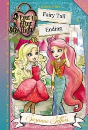 Ever After High: Fairy Tail Ending ebook by Suzanne Selfors