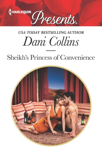 Sheikh's Princess of Convenience - A Contemporary Royal Virgin Romance ebook by Dani Collins