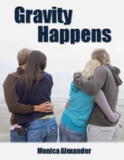 Gravity Happens (Forcing Gravity #2) ebook by Monica Alexander