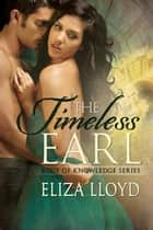 The Timeless Earl - Body of Knowledge, #1 ebook by Eliza Lloyd