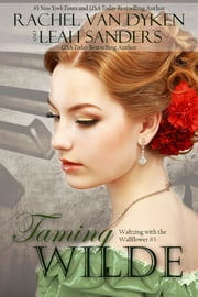Taming Wilde ebook by Leah Sanders,Rachel Van Dyken