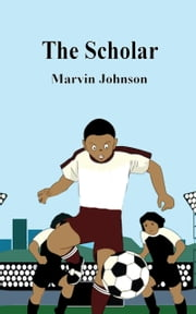 The Scholar ebook by marvin johnson