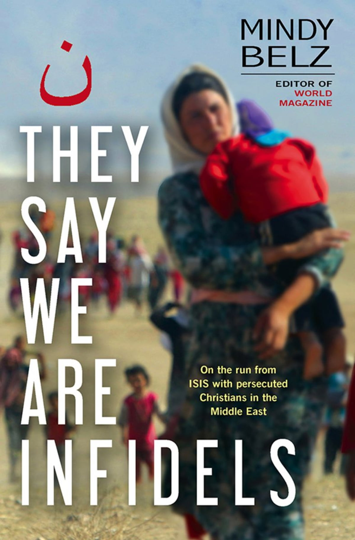 They Say We Are Infidels Ebook By Mindy Belz 9780745968681