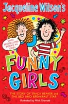 Jacqueline Wilson's Funny Girls - Previously published as The Jacqueline Wilson Collection ebook by Jacqueline Wilson, Nick Sharratt