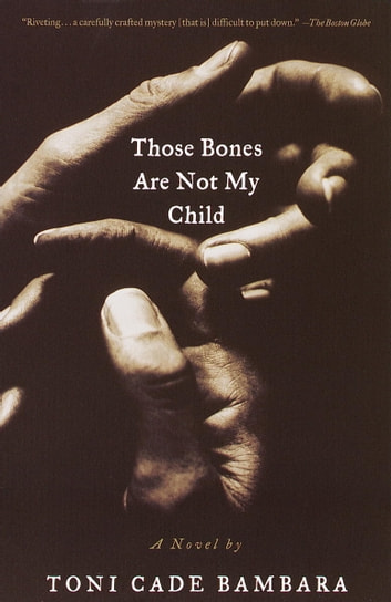 Those Bones Are Not My Child - A Novel ebook by Toni Cade Bambara