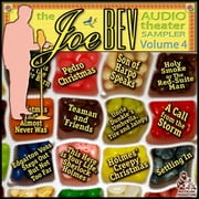 A Joe Bev Audio Theater Sampler, Vol. 4 audiobook by Joe Bevilacqua, Joe Bevilacqua, Joe Bevilacqua,...