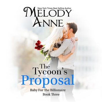 The Tycoon's Proposal audiobook by Melody Anne